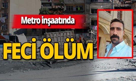 Metro inşaatında kahreden ölüm
