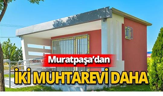 Muratpaşa Belediyesi iki muhtarevi daha açıyor