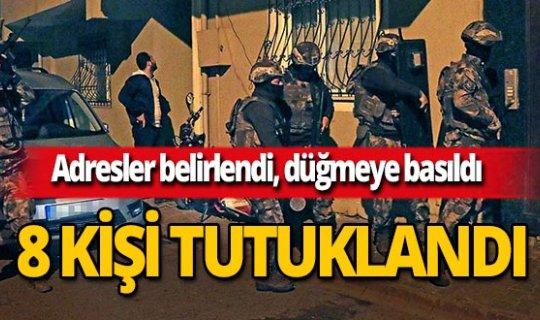 PKK operasyonu! 8 kişi tutuklandı