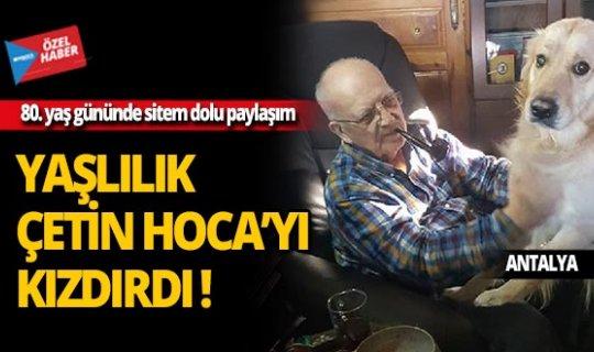 Prof. Çetin Yetkin'den 80. yaş gününde sitem dolu paylaşım