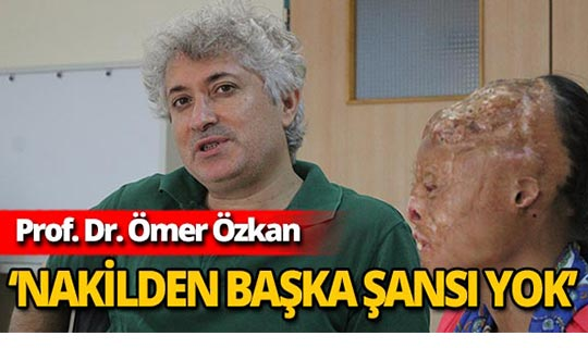 Prof. Dr. Ömer Özkan Leyla'ya yüz nakli yapacak