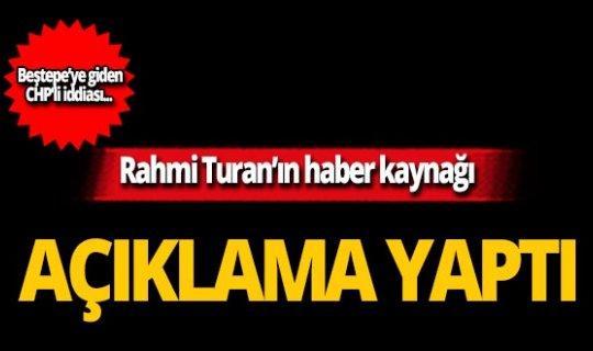 Rahmi Turan'ın haber kaynağı açıklama yaptı