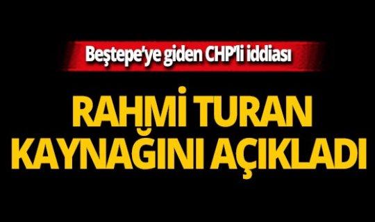 Rahmi Turan kaynağını açıkladı!