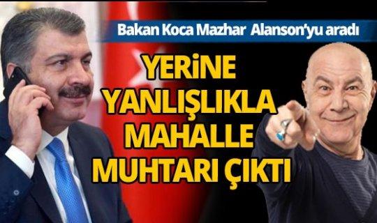 Sağlık Bakanı Koca, Mazhar Alanson yerine yanlışlıkla bakın kimi aradı?