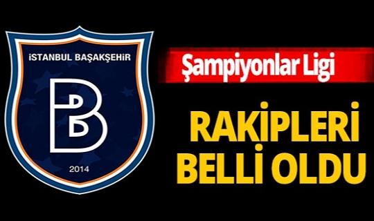Son dakika! Başakşehir'in Şampiyonlar Ligi rakipleri belli oldu