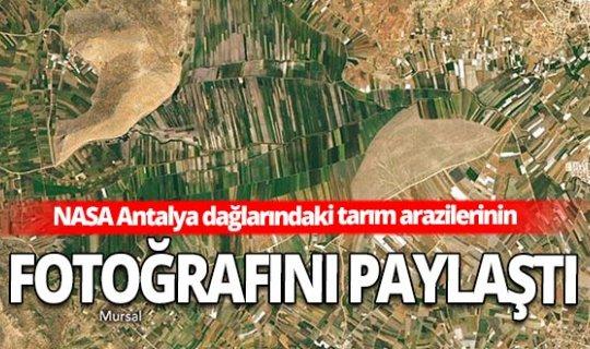 Son dakika Antalya haber: NASA tarım arazilerinin görüntülerini paylaştı