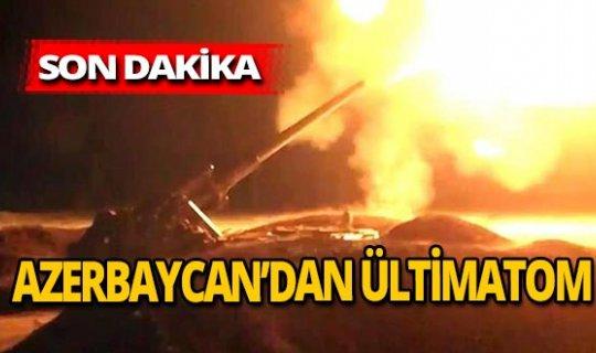 Son dakika! Azerbaycan'dan Ermenistan'a ültimatom!