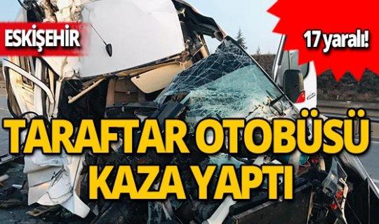 Taraftar otobüsü kaza yaptı: Yaralılar var