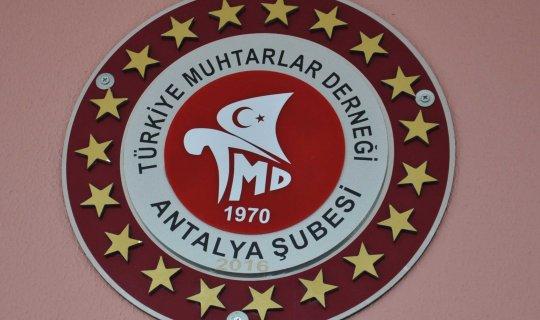 Türkiye Muhtarlar Derneği Antalya Şubesi Olağan Genel Kurulu gerçekleştirilecek