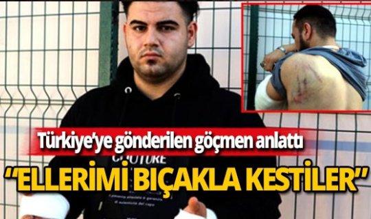 Türkiye'ye gönderilen göçmen dehşeti anlattı