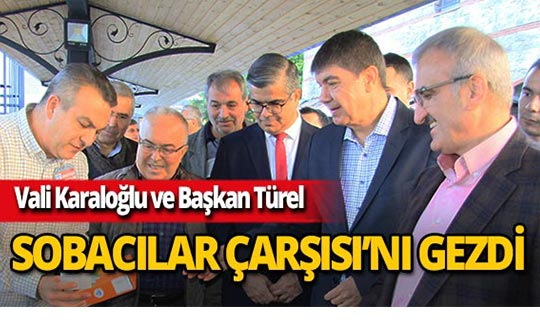 Vali Karaloğlu ve Başkan Türel'den esnafa ziyaret