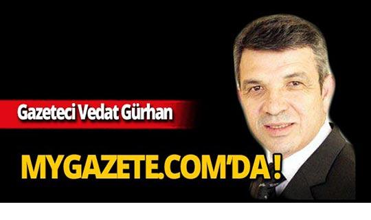 Vedat Gürhan yarından itibaren mygazete.com'da yazıyor