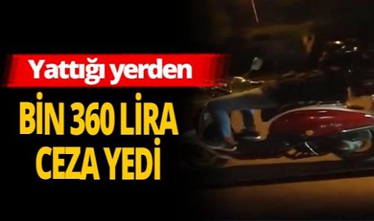Yattığı yerden bin 360 lira ceza yedi