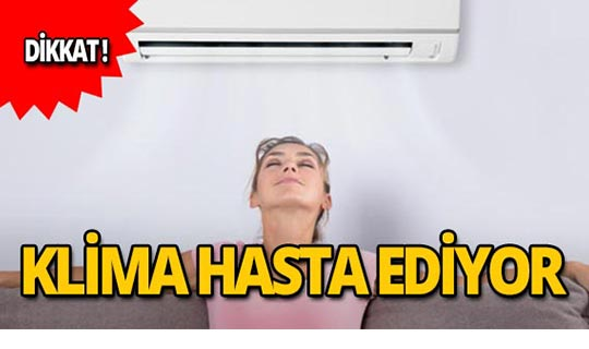 Yaz aylarında klima hastalığına dikkat!