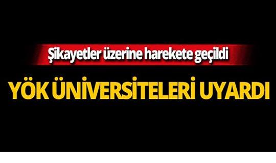YÖK bütün üniversiteleri uyardı!