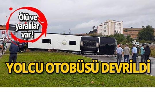 Yolcu otobüsü devrildi: Ölü ve çok sayıda yaralı var!