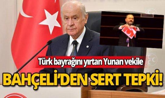 Yunan vekil Türk bayrağını yırttı! Bahçeli tepki gösterdi