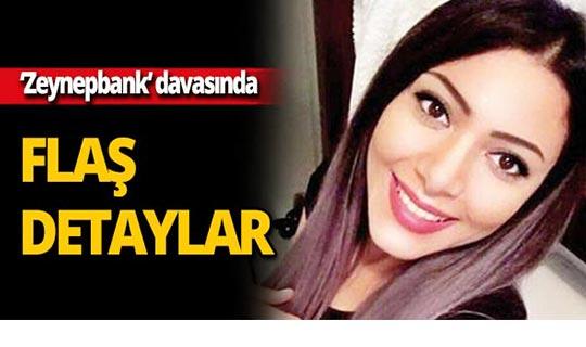 'Zeynepbank' davasında flaş detaylar!
