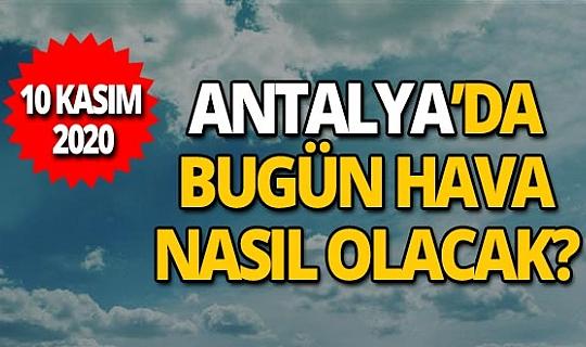 10 Kasım 2020 Antalya'da hava durumu