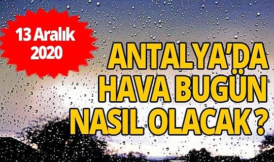 13 Aralık 2020 Pazar Antalya hava durumu