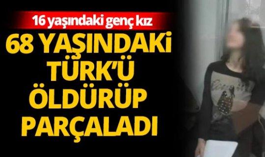 16 yaşındaki genç kız, 68 yaşındaki Türk iş insanını öldürüp parçaladı