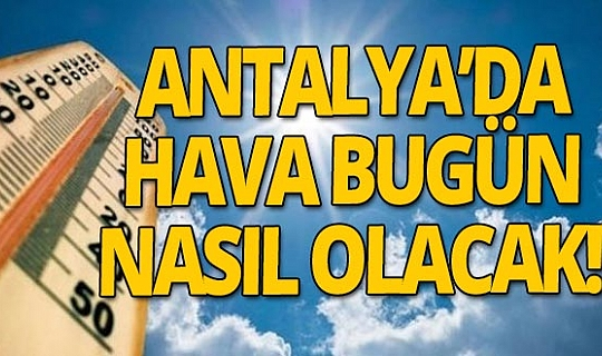 18 Kasım 2020 Antalya'da hava durumu!
