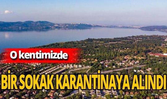 30 pozitif vakanın yaşadığı Sakarya'daki o sokak karantinaya alındı!