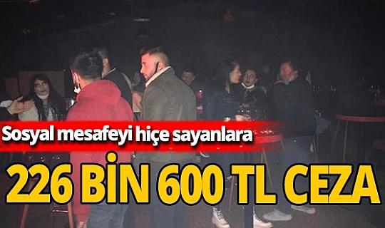 72 kişiye 226 bin 600 TL sosyal mesafe cezası!