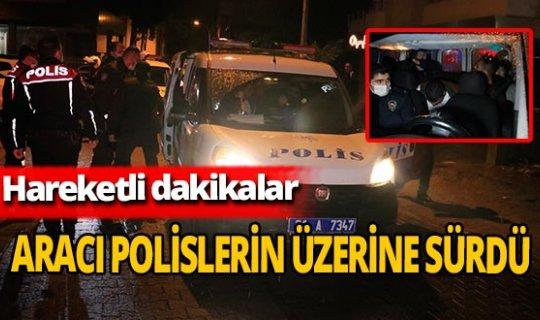 Adana'da sürücü polisin üzerine otomobil sürdü