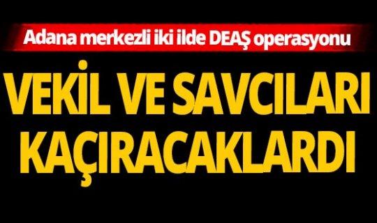 Adana merkezli iki ilde DEAŞ operasyonu