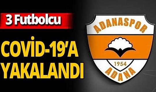 Adanaspor'da 3 futbolcunun koronavirüs testi pozitif çıktı