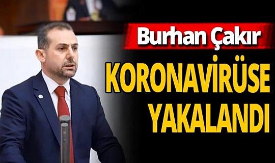 AK Parti Erzincan Milletvekili Çakır'ın Covid-19 testi pozitif çıktı