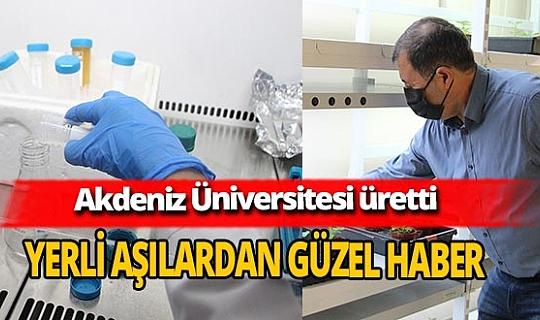 Akdeniz Üniversitesi'nin ürettiği yerli aşıdan güzel haber!