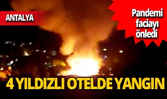 Alanya'da 4 yıldızlı otelde yangın çıktı