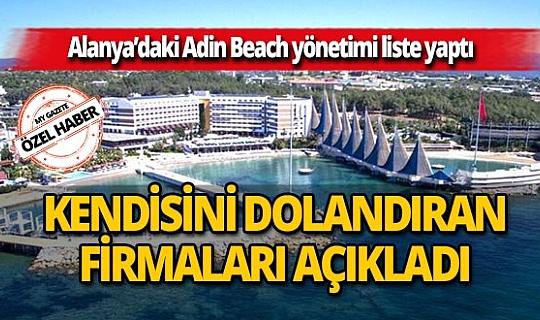 Alanya'daki Adin Beach Hotel yönetimi kendisini dolandıran firmaları açıkladı