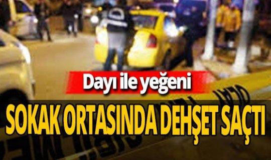 Ankara'da dayı ile yeğeni sokak ortasında dehşet!
