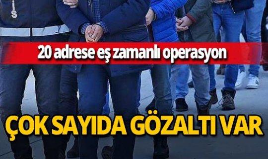 Ankara'da suç örgütüne eş zamanlı operasyon! 17 kişi yakalandı