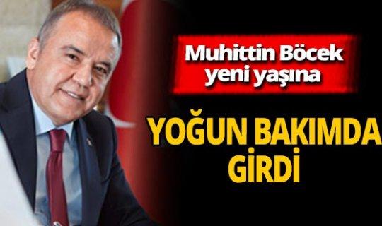 Antalya Büyükşehir Belediye Başkanı Muhittin Böcek yeni yaşına yoğun bakımda girdi
