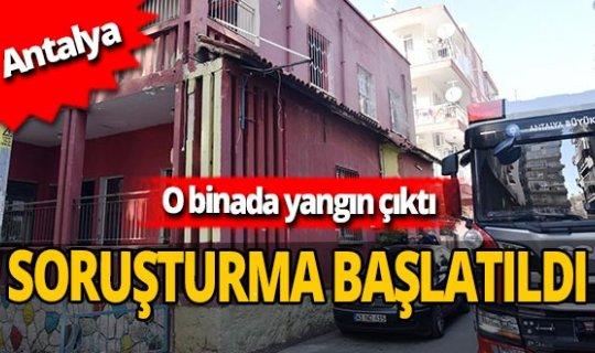 Antalya'da çıkan o yangına soruşturma açıldı!