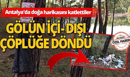 Antalya'da doğa harikası Ekşili Göleti'ni çöplüğe çevirdiler