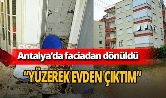 Antalya'da Hazım Karahan su dolu evden yüzerek çıktı