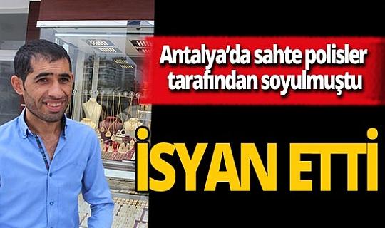 Antalya'da kuyumculuk yapan Feyzi Bulce 1 yılda 2 kez silahlı soyguna uğradı