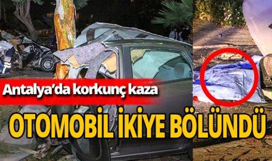 Antalya'da makas faciası! Otomobil ikiye bölündü