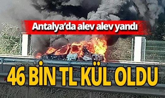 "Antalya'da otomobili yanan Seyfettin Tunç: ""Param kül oldu"""