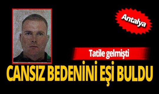 Antalya'da şüpheli ölüm! Alman turist ölü bulundu