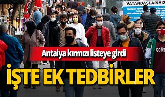Antalya'da vaka sayısı iki katına çıktı, yeni tedbirler alındı