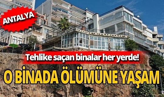 Antalya'daki riskli binalarda ölümüne yaşam devam ediyor!