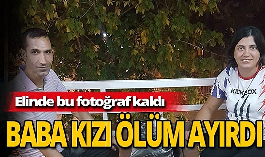 Antalya haber: Babasına geç kavuştu erken kaybetti