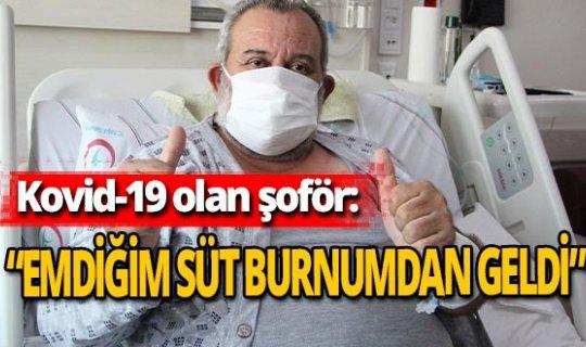 """Antalya haber: Koronayı yenen şoför: """"Bir hafta yemek yiyemedim"""""""