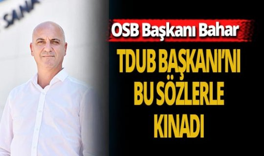 Antalya haber: OSB Başkanı,  TDUB Başkanı'nı kınadı